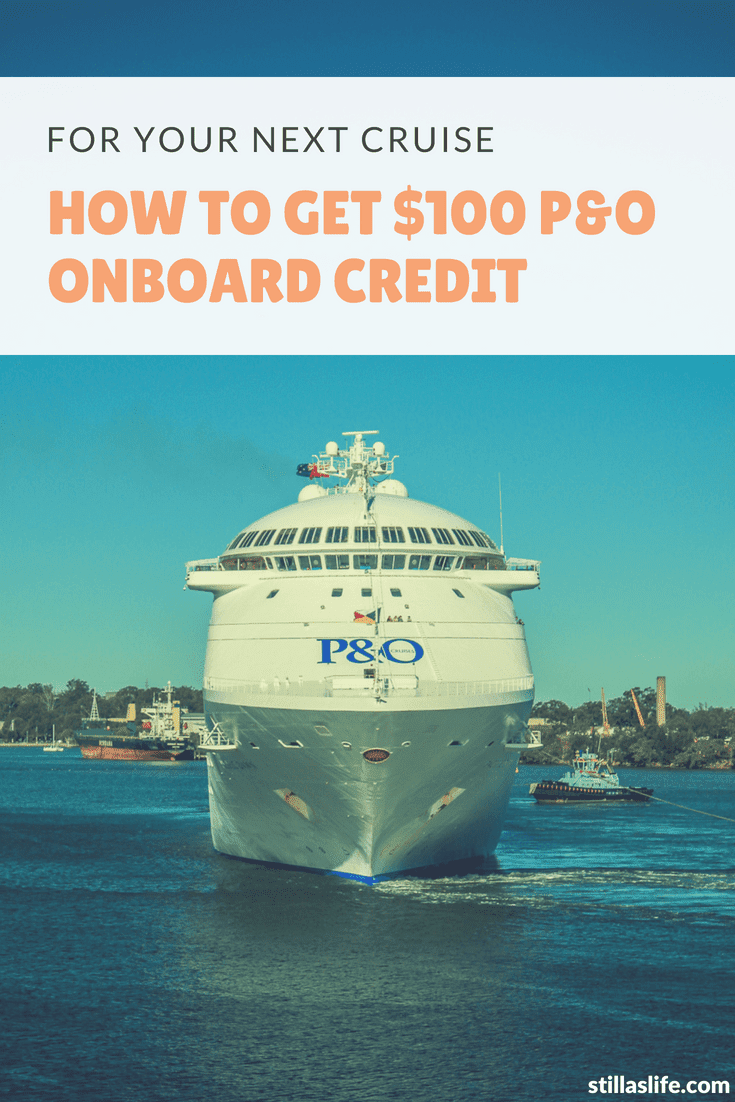 Get $100 onboard credit for your next cruise with P&O